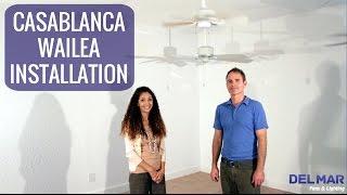Casablanca Wailea Ceiling Fan Installation