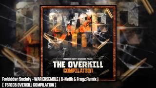 Forbidden Society - WAR ENSEMBLE ( C-Netik & Fragz Remix )  [  FSRECS OVERKILL COMPILATION ]