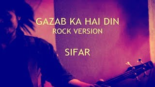 Gazab Ka Hai Din | Rock Version | Sifar | Lyric Video