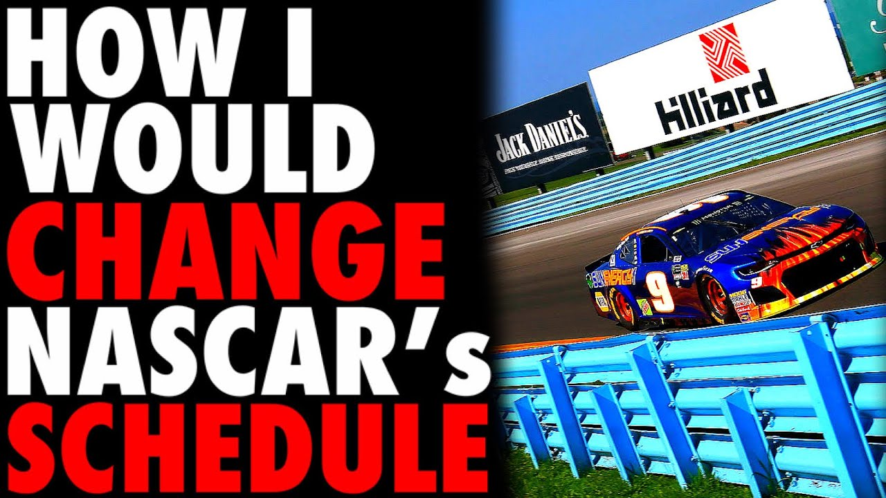 HOW I Would CHANGE NASCAR's Schedule   My Custom NASCAR Schedule