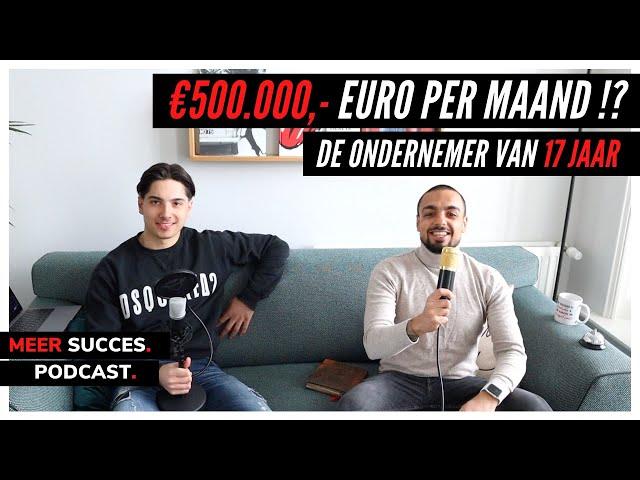 Hoe verdien je €500.000,- Euro per maand OP DE MIDDELBARE SCHOOL?!   MEER SUCCES PODCAST #4