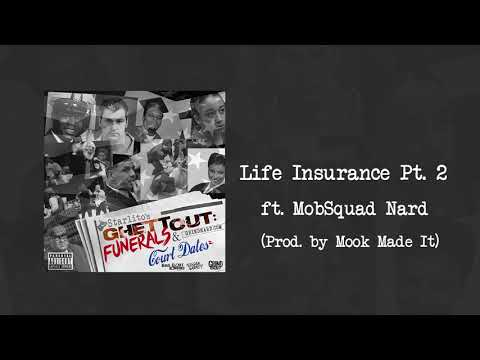 Starlito - Life Insurance Pt. 2 feat. MobSquad Nard (Prod. by Mook Made It)