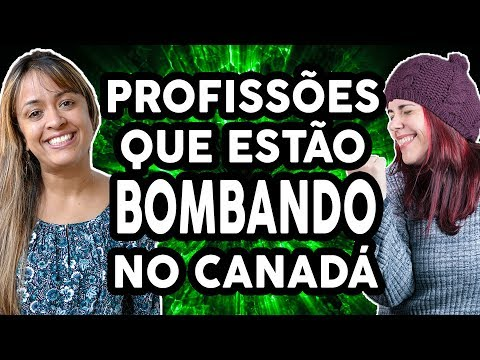 ÁREAS DE TRABALHO QUE ESTÃO BOMBANDO NO CANADÁ