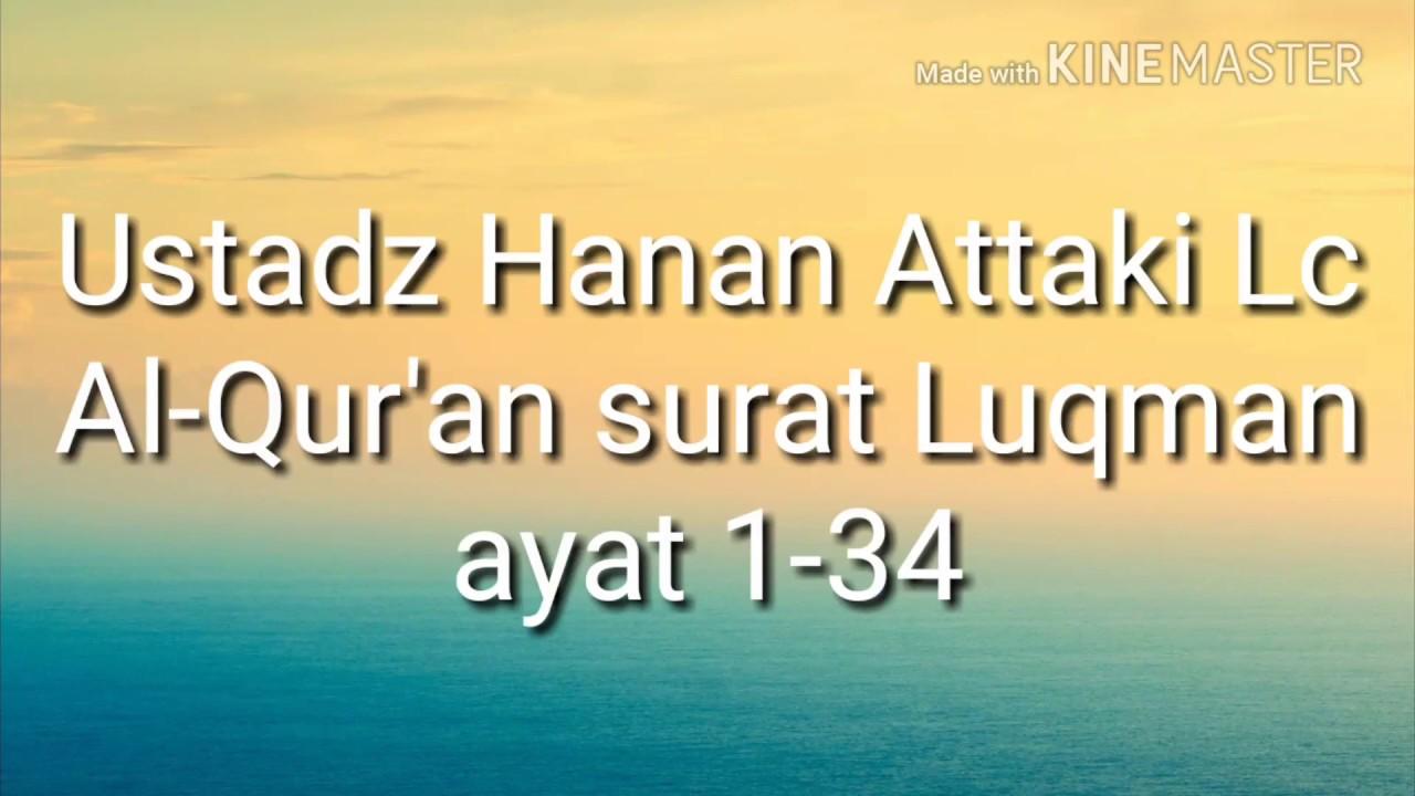 Ustadz Hanan Attaki Attaki Lc Al-Qur'an Surat Luqman Ayat