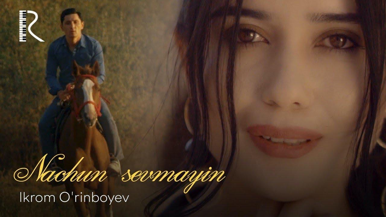 Ikrom O'rinboyev — Nachun sevmayin | Икром Уринбоев — Начун севмайин