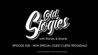 OLD STOGIES EPISODE 20 WITH GUEST CURTIS TROUSDALE