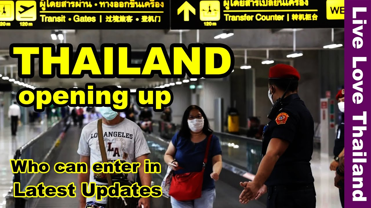 Thailand opening up | Who can enter in | Latest updates #livelovethailand