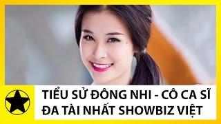 Tiểu Sử Đông Nhi || Cô Ca Sĩ Đa Tài Nhất Showbiz Việt Và Chuyện Tình Đẹp Với Ông Cao Thắng