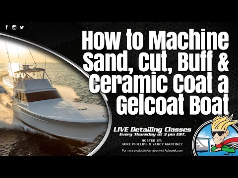 How To Detail, Correct Gelcoat And Apply A Ceramic Coating To A Boat