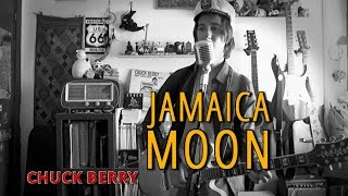 Chuck Berry - Jamaica Moon (cover from CHUCK)