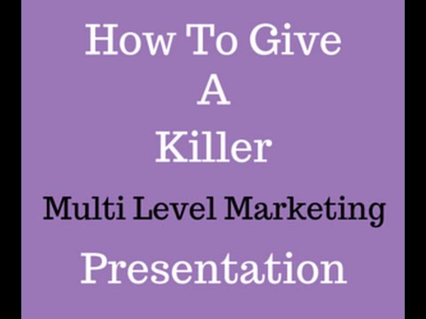 How To Give A Killer Multi Level Marketing Presentation  Youtube