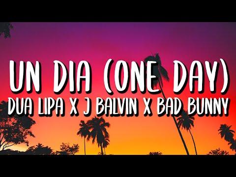 J Balvin, Bad Bunny, Dua Lipa – UN DÍA (ONE DAY) (Letra/Lyrics)