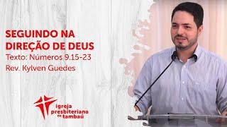 Seguindo na direção de Deus - Nr 9.15-23 | Kylven Guedes | IPTambaú | 27-06-2021