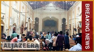 ???????? Sri Lanka Easter attacks: Multiple explosions hit churches, hotels | Al Jazeera English