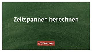 Zeitspannen Berechnen – Einfach erklärt   Cornelsen Verlag Grundschule