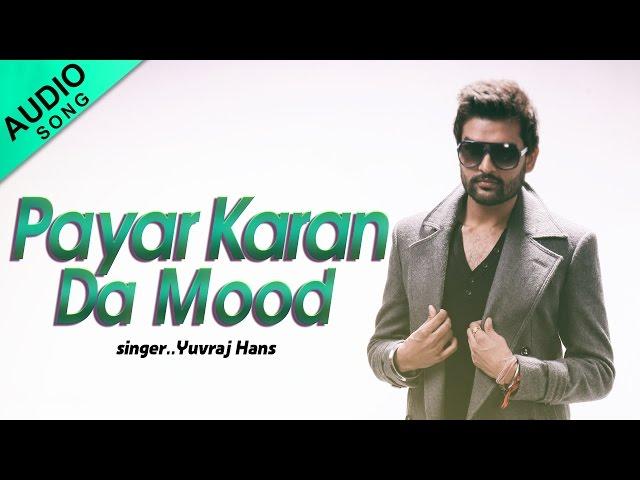 Yuvraj Hans - Payar Karan Da Mood || Full Audio Song || Latest Punjabi Song || Yellow Music