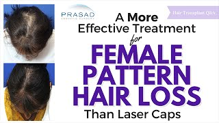 A More Effective Treatment for Female Pattern Hair Loss than Low-Level Laser/ Laser Caps