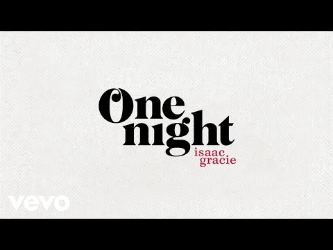 Isaac Gracie - one night (official audio)