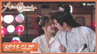 EP15 Clip | Sweet dating sweet kiss! | 国子监来了个女弟子 | ENG SUB