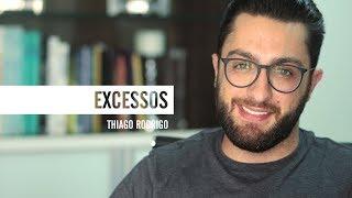 Excessos - Thiago Rodrigo