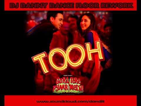 Tooh (DJ Danny Dance Floor Remix) - Gori Tere Pyaar Mein