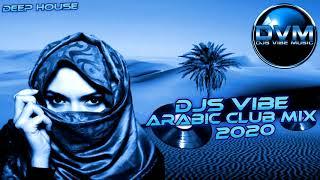 Djs Vibe - Arabic Club Mix 2020 (Deep House)