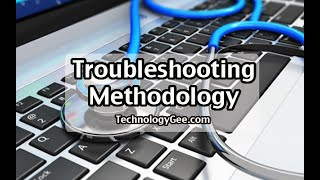Troubleshooting Methodology | CompTIA IT Fundamentals FC0-U61 | 1.6