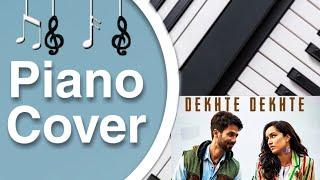 Dekhte Dekhte song on piano  cover by hanumann