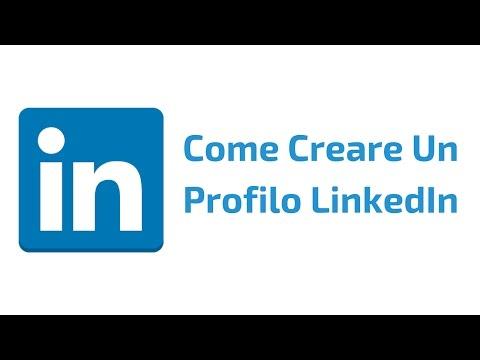 Come Creare Un Profilo LinkedIn