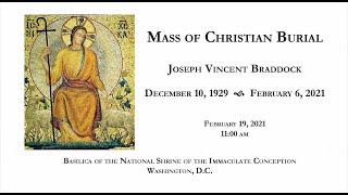 Mass of Christian Burial for Joseph Braddock – February 19, 2021