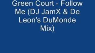 Green Court - Follow Me (DJ JamX & De Leon