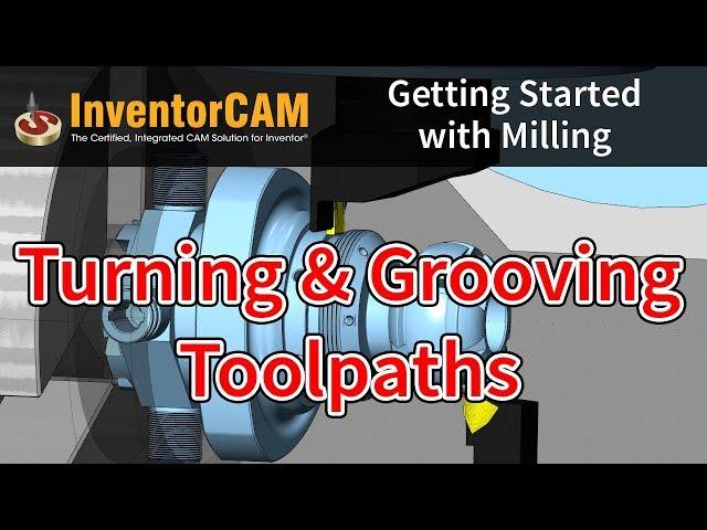 InventorCAM入門影片-車削和切槽刀具路徑