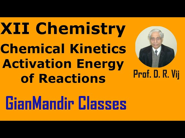 XII Chemistry | Chemical Kinetics | Activation Energy of Reactions by Gourav Sir