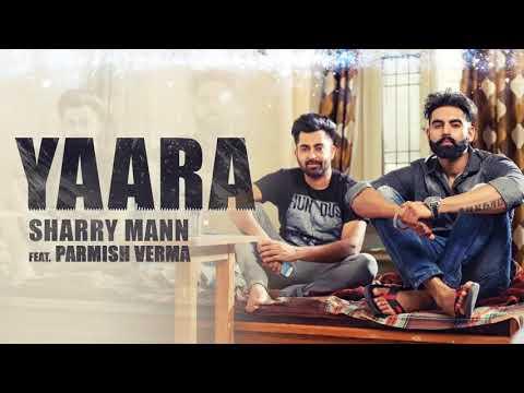 1 YAARA Full Audio Song Sharry Mann   ...