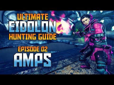 [WARFRAME] Ultimate Eidolon Guide - Episode 02_AMPS