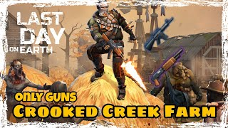 LDOE: Crooked Creek Farm with only GUNS Last Day On Earth (v.1.9.3) (Vid#50) !!