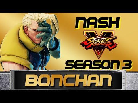 SFV RANKED - BONCHAN'S NASH COMPILATION HD - Grand Master Series - Street Fighter V | 5 Season 3 EA