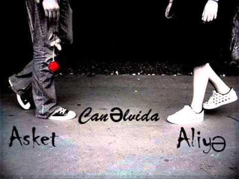 Asket ft Aliyə-Can Əlvida