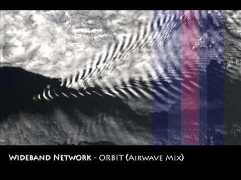 Wideband Network - Orbit (Airwave Mix)