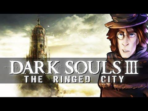 Das letzte Dark Souls DLC!   01   DARK SOULS 3 The Ringed City