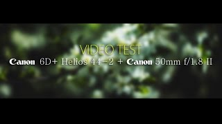 VIDEO TEST   CANON 6D + Helios 44 2 + Canon 50mm 1 8 II Andrey Matygin video