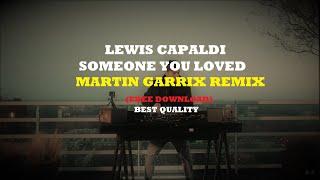 Lewis Capaldi - Someone You Loved (Martin Garrix Remix) [Full Version] Best Quality [Free Download]