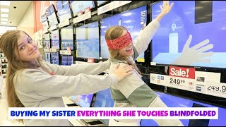 Buying My Sister Everything She Touches Blindfolded Challenge ~ Jacy and Kacy