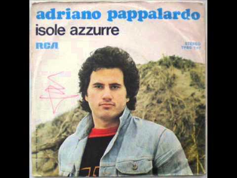 Adriano Pappalardo Isole Azzurre 1975 Youtube