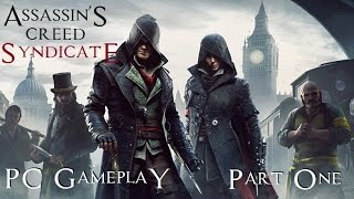 Assassins Creed: Syndicate - PC Gameplay [Part 1]