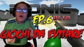 Giochi Da Evitare - Ep. 6 - Bionic BETA