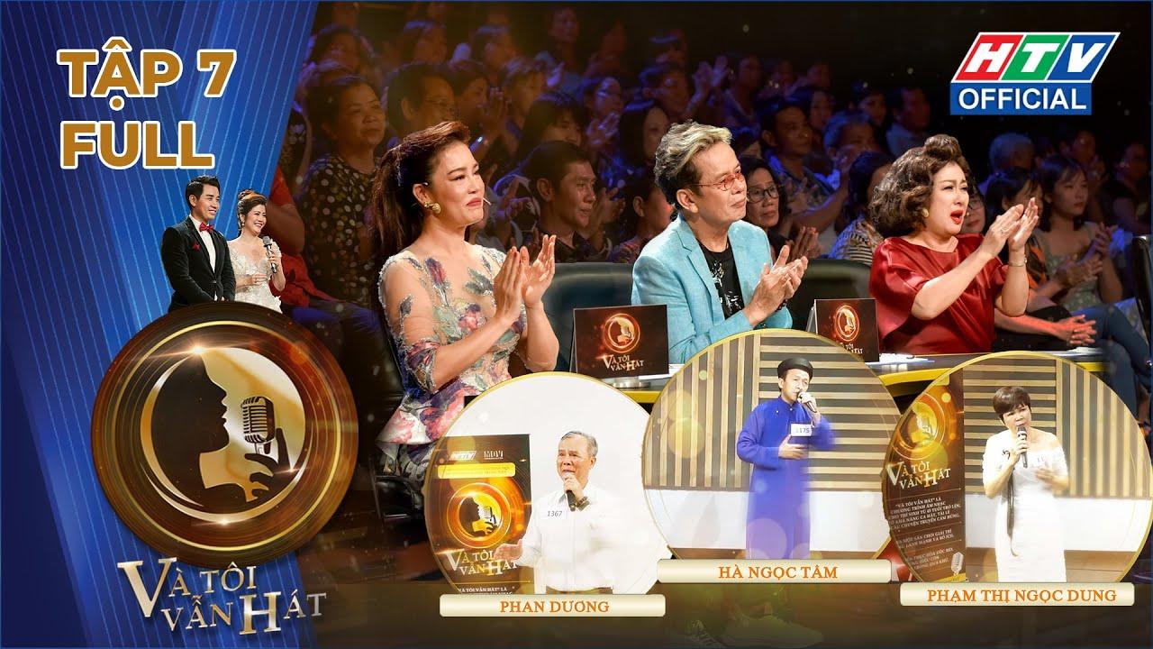 VÀ TÔI VẪN HÁT | VTVH TẬP 7 FULL | 26/11/2020