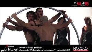 La Verità di Daniele Finzi Pasca. Circo, musica, danza al Piccolo Teatro di Milano