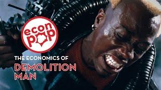 EconPop - The Economics of Demolition Man