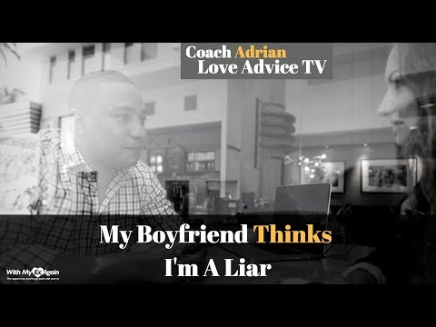 My Boyfriend Keeps Calling Me A Liar How To Rebuild Trust In A Relationship